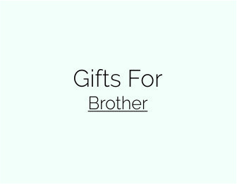Gifts For Brother